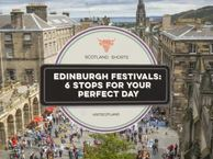 Your perfect day at the Edinburgh Festivals
